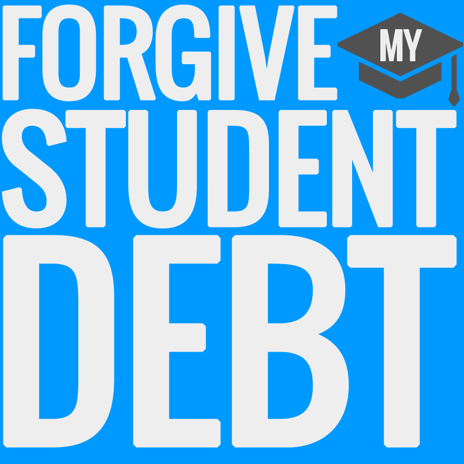 Forgive My Student Debt